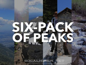 Find out more about the SoCalHiker Six-Pack of Peaks